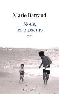 Nous, les passeurs - Marie Barraud, éditions Robert Laffont