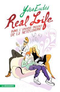 Real life : dans l'univers enchanté de la netéconomie
