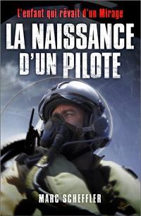 La naissance d'un pilote