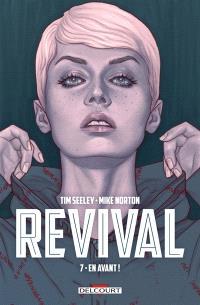 Revival. Volume 7, En avant !