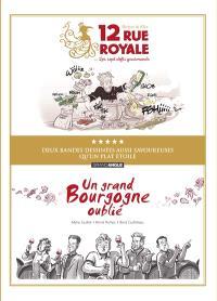 12 rue Royale ou Les sept défis gourmands et Un grand bourgogne oublié