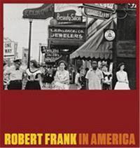 ROBERT FRANK IN AMERICA /ANGLAIS