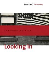 LOOKING IN ROBERT FRANK'S THE AMERICANS (EXPANDED ED) /ANGLAIS