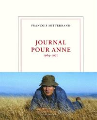 Journal pour Anne : 1964-1970