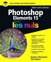 Photoshop Elements 15 pour les nuls : édition macOS et Windows