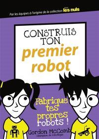 Construis ton premier robot : fabrique tes propres robots !