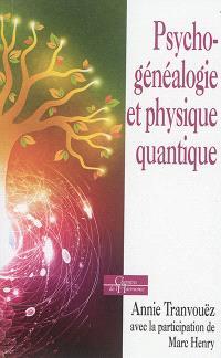 Psychogénéalogie et physique quantique : de belles épousailles