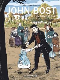 John Bost : un précurseur