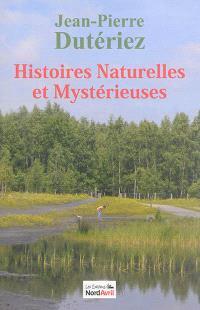 Histoires naturelles et mystérieuses