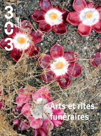 Trois cent trois-Arts, recherches et créations. n° 142, Arts et rites funéraires