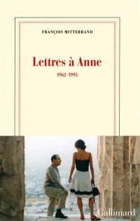 Lettres à Anne : 1962-1995