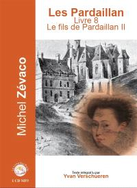Les Pardaillan, Volume 8, Le fils de Pardaillan. Volume II