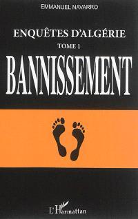 Enquêtes d'Algérie : le culte des hommes premiers. Volume 1, Bannissement