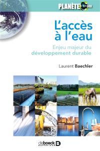 L'accès à l'eau : enjeu majeur du développement durable