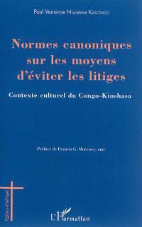 Normes canoniques sur les moyens d'éviter les litiges : contexte culturel du Congo-Kinshasa
