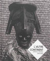 L'Autre continent : Artistes, Femmes, Africaines : exposition, Le Havre, Muséum d'histoire naturelle, du 15 septembre au 31 décembre 2016