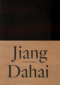 Carte blanche à Jiang Dahai