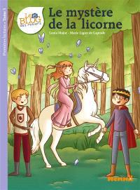 Le blog des rosiers. Volume 3, Le mystère de la licorne