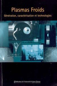 Plasmas froids, Génération, caractérisation et technologies