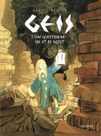 Geis. Volume 1, Une question de vie et de mort
