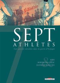 Sept athlètes : sept sportifs entraînés dans la guerre d'Espagne