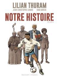 Notre histoire. Volume 2
