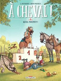 A cheval !. Volume 3, Quel toupet !
