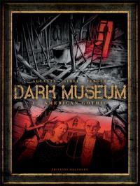 Dark Museum. Volume 1, American gothic