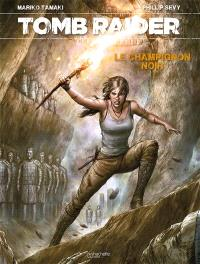 Tomb raider. Volume 1, Le champignon noir