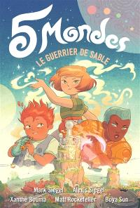 5 mondes. Volume 1, Le guerrier de sable