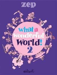 What a wonderful world !. Volume 2