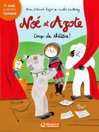 Noé et Azote. Volume 9, Coup de théâtre !
