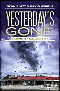 Yesterday's gone : saison 2. Volume 3-4, Au sanctuaire