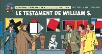 Les aventures de Blake et Mortimer : d'après les personnages d'Edgar P. Jacobs. Volume 24, Le testament de William S. : version strips