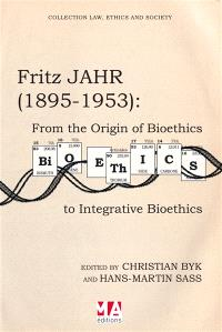 Fritz Jahr, 1895-1953 : from the origin of bioethics to integrative bioethics