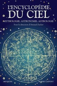L'encyclopédie du ciel : mythologie, astronomie, astrologie