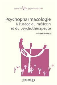 Psychopharmacologie à l'usage du médecin et du psychothérapeute de première ligne