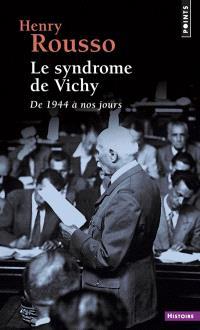Le syndrome de Vichy : de 1944 à nos jours