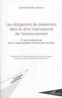 Les obligations de prévention dans le droit international de l'environnement : et ses conséquences dans la responsabilité internationale des Etats