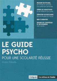 Le guide psycho : pour une scolarité réussie