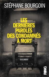 Les dernières paroles des condamnés à mort