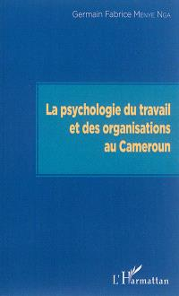 La psychologie du travail et des organisations au Cameroun