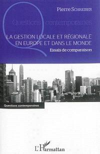 La gestion locale et régionale en Europe et dans le monde : essais de comparaison