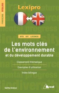 Les mots clés de l'environnement et du développement durable, français-anglais : BTS, IUT, licence : classement thématique, exemples d'utilisation, index bilingue