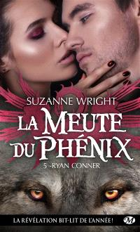 La meute du phénix. Volume 5, Ryan Conner