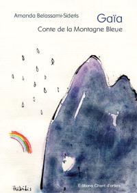 Gaïa : conte de la montagne Bleue