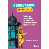Journal'arabia, vocabulaire : toutes les expressions qu'il vous faut pour lire aisément la presse arabe