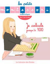 Je calcule jusqu'à 100 : mathématiques, de 4 à 8 ans