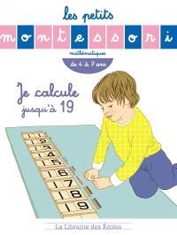 Je calcule jusqu'à 19 : mathématiques, de 4 à 7 ans