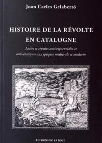 Histoire de la révolte en Catalogne : luttes et révoltes antiseigneuriales et anti-étatiques aux époques médiévale et moderne